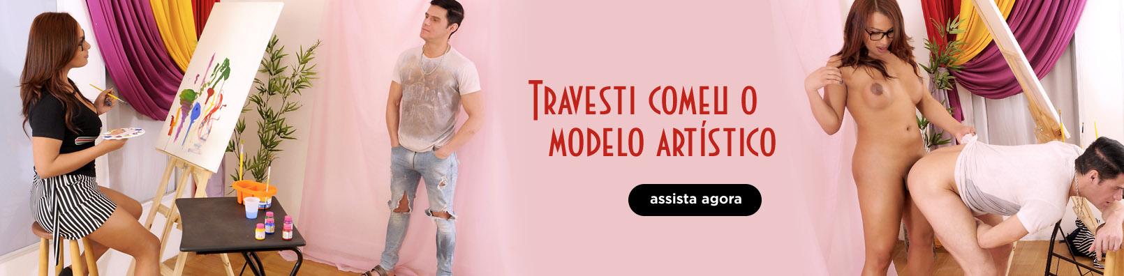 Travesti comeu o modelo artístico