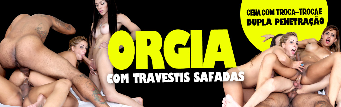 Orgia com as lindas travestis safadas